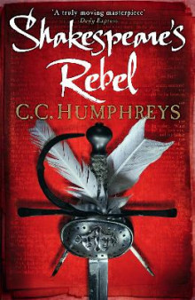 Shakespeare's Rebel av C. C. Humphreys (Heftet)