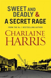 Sweet and Deadly and A Secret Rage av Charlaine Harris (Heftet)