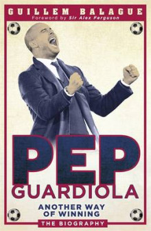 Pep Guardiola av Guillem Balague (Heftet)