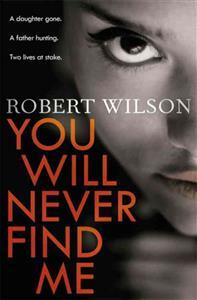 You Will Never Find Me av Robert Wilson (Heftet)