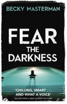 Fear the Darkness av Becky Masterman (Heftet)