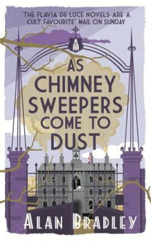 As chimney sweepers come to dust av Alan Bradley (Innbundet)