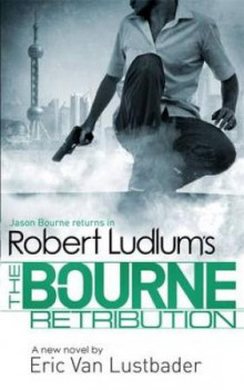 The Bourne retribution av Robert Ludlum og Eric Van Lustbader (Heftet)