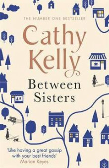 Between Sisters av Cathy Kelly (Heftet)