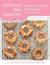 Cakes, Cookies and Bread Without the Calories av Justine Pattison (Heftet)