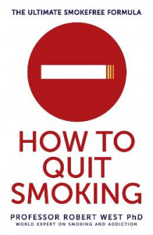 How To Quit Smoking av Professor Robert West (Heftet)