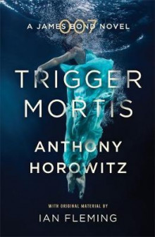 Trigger mortis av Anthony Horowitz (Heftet)