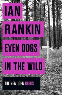 Even dogs in the wild av Ian Rankin (Heftet)