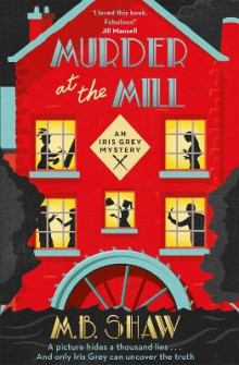 Murder at the Mill av M. B. Shaw og Tilly Bagshawe (Heftet)