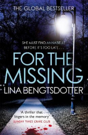 For the Missing av Lina Bengtsdotter (Heftet)