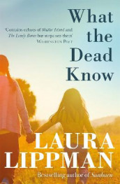 What the Dead Know av Laura Lippman (Heftet)
