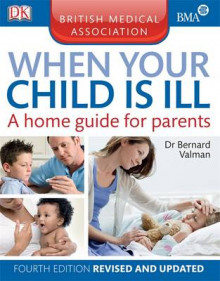 BMA When Your Child is Ill av Bernard Valman (Heftet)