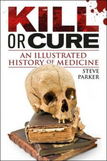 Kill or Cure av Steve Parker (Innbundet)