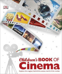 Children's Book of Cinema av DK (Innbundet)