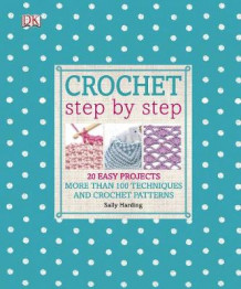 Crochet Step by Step av Sally Harding (Innbundet)