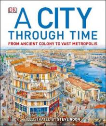A City Through Time av Steve Noon (Innbundet)