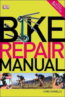 Bike Repair Manual av Chris Sidwells (Heftet)