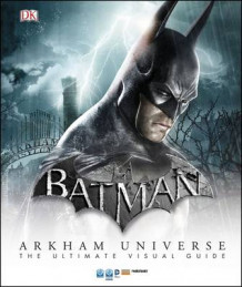 Batman Arkham Universe the Ultimate Visual Guide av DK (Innbundet)