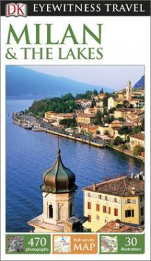 DK Eyewitness Travel Guide: Milan & the Lakes av DK Publishing (Heftet)