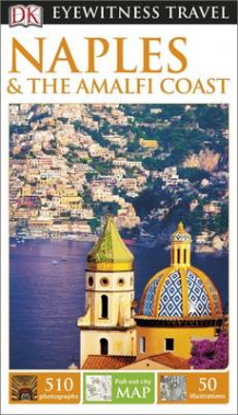 DK Eyewitness Travel Guide: Naples & the Amalfi Coast av DK Publishing (Heftet)