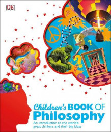 Children's Book of Philosophy av DK (Innbundet)