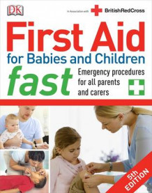 First Aid for Babies and Children Fast av DK (Heftet)