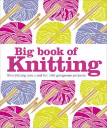 Big Book of Knitting (Innbundet)