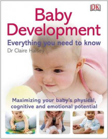 Baby Development Everything You Need to Know av Claire Halsey (Heftet)