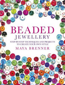 Beaded Jewellery av Maya Brenner (Heftet)