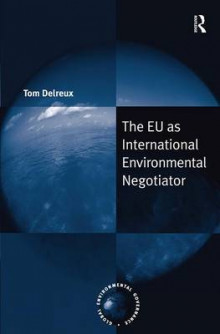 The EU as International Environmental Negotiator av Tom Delreux (Innbundet)
