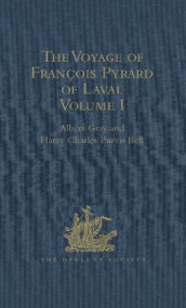 The Voyage of Francois Pyrard of Laval to the East Indies, the Maldives, the Moluccas, and Brazil av Harry Charles Purvis Bell (Innbundet)