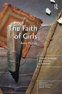 The Faith of Girls av Anne Phillips (Innbundet)