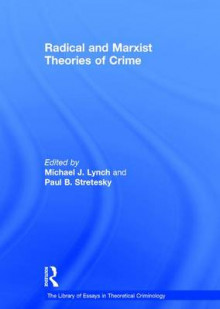 Radical and Marxist Theories of Crime av Prof. Paul B. Stretesky (Innbundet)