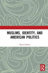 Omslag - Muslims, Identity, and American Politics