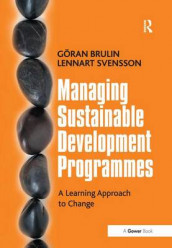 Managing Sustainable Development Programmes av Gran Brulin og Lennart Svensson (Innbundet)
