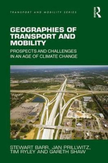Geographies of Transport and Mobility av Professor Gareth Shaw, Stewart Barr, Tim Ryley og Jan Prillwitz (Innbundet)