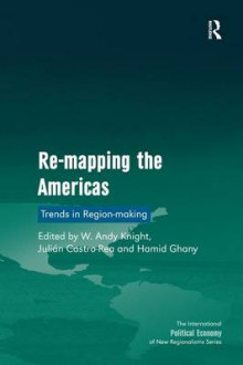 Re-Mapping the Americas av Professor W. Andy Knight og Julian Castro-Rea (Innbundet)