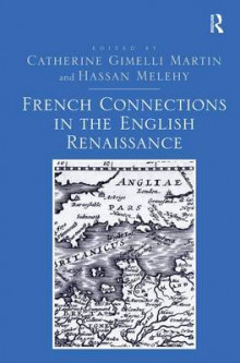 French Connections in the English Renaissance av Catherine Gimelli Martin og Hassan Melehy (Innbundet)