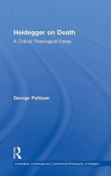 Heidegger on Death av Professor George Pattison (Innbundet)