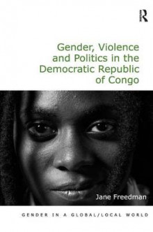 Gender, Violence and Politics in the Democratic Republic of Congo av Jane Freedman (Innbundet)