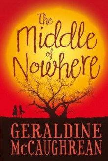 The Middle of Nowhere av Geraldine McCaughrean (Innbundet)