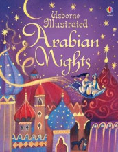 Illustrated Arabian Nights av Anna Milbourne (Innbundet)