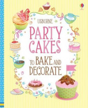 Party Cakes to Bake and Decorate av Abigail Wheatley (Heftet)