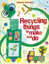 Recycling Things to Make and Do av Emily Bone og Leonie Pratt (Heftet)