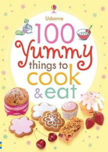 100 Yummy Things to Cook and Eat av Watt (Innbundet)