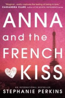Anna and the french kiss av Stephanie Perkins (Heftet)