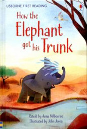 How the Elephant Got His Trunk av Anna Milbourne (Innbundet)