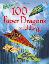 100 Paper Dragons to fold and fly av Sam Baer (Heftet)