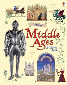 Middle Ages Picture Book av Abigail Wheatley (Innbundet)