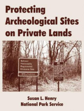 Protecting Archeological Sites on Private Lands av Susan L Henry og Park Service National Park Service (Heftet)